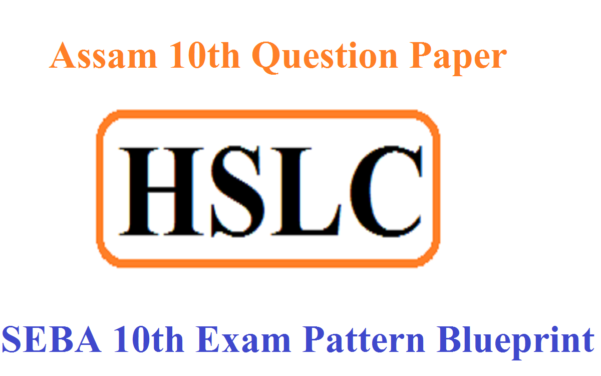 Assam 10th Question Paper 2021 SEBA HSLC Exam Pattern 2021 Blueprint PDF