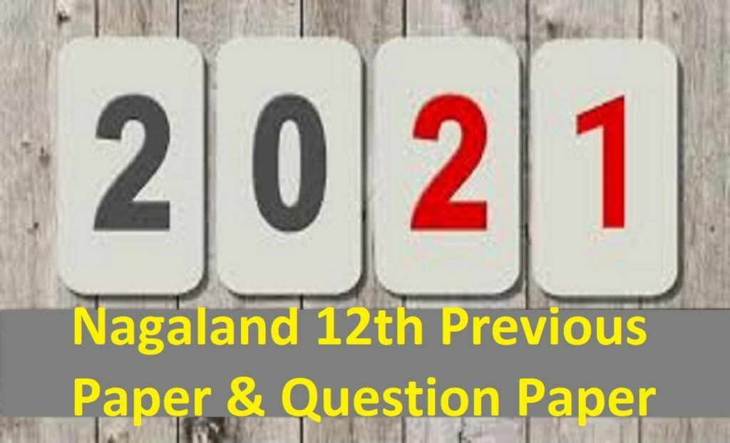 Nagaland 12th Question Paper 2021 NBSE XII Sample Paper 2021